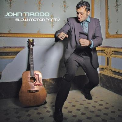 027-JOHN TIRADO-SLOW MOTION PARTY